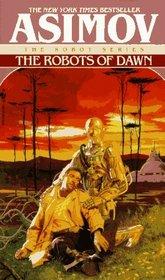 The Robots of Dawn (Elijah Baley, Bk 3)