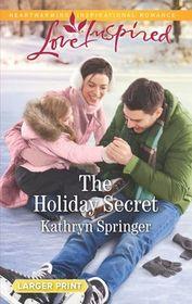 The Holiday Secret (Castle Falls, Bk 4) (Love Inspired, No 1241) (Larger Print)