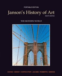 Janson's History of Art Portable Edition Book 4: The Modern World Plus MyArtsLab with eText -- Access Card Package (8th Edition)