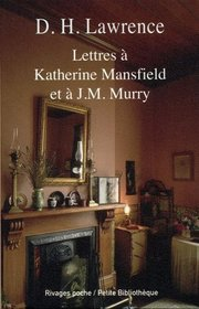 Lettres � Katherine Mansfield et � J.M. Murry (French Edition)