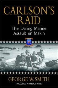Carlson's Raid : The Daring Marine Assault on Makin