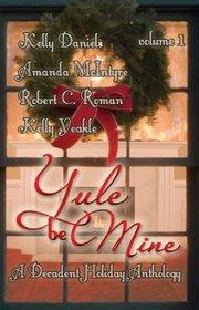 Yule Be Mine: Volume I