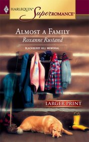 Almost a Family (Blackberry Hill Memorial, Bk 1) (Harlequin Superromance, No 1284) (Larger Print)