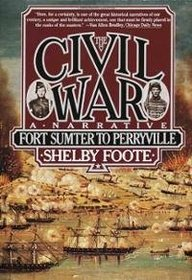 Fort Sumter to Perryville (The Civil War: A Narrative, Volume 1)