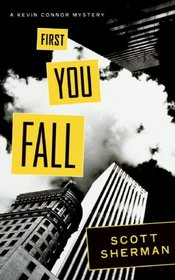 First You Fall (Kevin Connor, Bk 1)