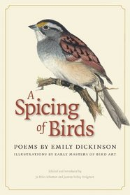 A Spicing of Birds: Poems by Emily Dickinson (The Driftless Series)