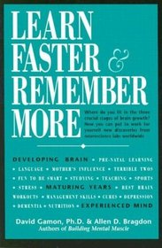 Learn Faster  Remember More: The Developing Brain, the Maturing Years and the Experienced Mind