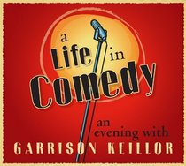 A Life in Comedy: An Evening of Favorites from a Writer's Life