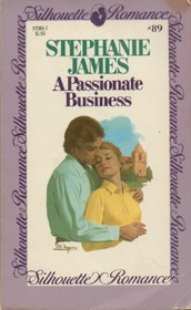 A Passionate Business (Silhouette Romance, No 89)