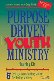 Purpose-Driven� Youth Ministry Training Kit Participant's Guide