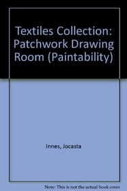 Textiles Collection: Patchwork Drawing Room (Paintability)