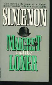 Maigret and the Loner (Inspector Maigret, Bk 73)