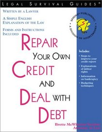 Repair Your Own Credit and Deal With Debt (Repair Your Own Credit and Deal With Debt)