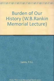 Burden of Our History (WB Rankin Memorial Lecture)