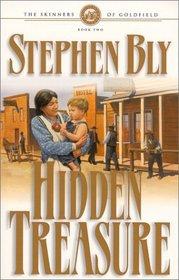 Hidden Treasure (Bly, Stephen a., Skinners of Goldfield, Bk. 2.)