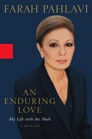 An Enduring Love : My Life with the Shah - A Memoir