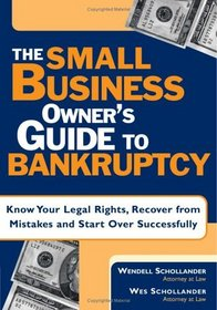 The Small Business Owner's Guide to Bankruptcy: Know Your Legal Rights, Recover from Mistakes and Start over Successfully (Small Business Owner's Guide to Bankruptcy)