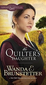 Quilter's Daughter (DAUGHTERS OF LANCASTER COUNTY)