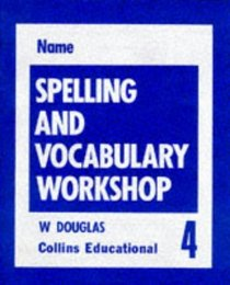 Spelling and Vocabulary Workshop - Workbook 4 (Spelling Books)