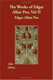 The Works of Edgar Allan Poe, Vol II