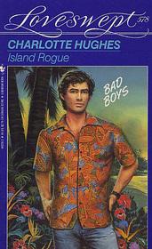 Island Rogue (Bad Boys) (Loveswept, No 578)