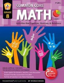 Common Core Math Grade 8: Activities That Captivate, Motivate, & Reinforce