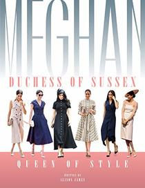 Meghan Duchess of Sussex: Queen of Style