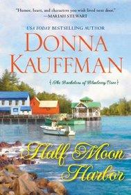 Half Moon Harbor (Bachelors of Blueberry Cove, Bk 2)