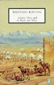 Soldiers Three and in Black and White (Penguin Twentieth-Century Classics)