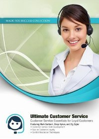 Ultimate Customer Service: Customer Service Essentials for Loyal Customers (Made for Success Collection) (Library Edition)