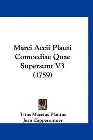Marci Accii Plauti Comoediae Quae Supersunt V3 (1759) (Latin Edition)
