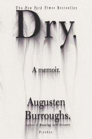 Dry : A Memoir