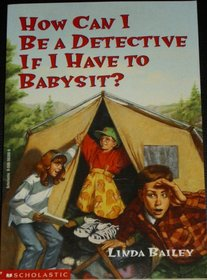 How Can I Be A Detective If I Have To Babysit?
