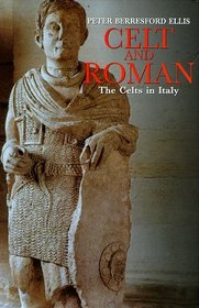 Celt and Roman: The Celts of Italy
