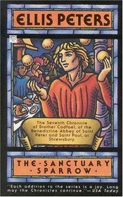 The Sanctuary Sparrow (Brother Cadfael, Bk 7)