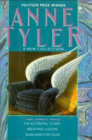 Anne Tyler : A New Collection: Three Complete Novels