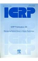 ICRP Publication 93:  Managing Patient Dose in Digital Radiology (International Commission on Radiological Protection)