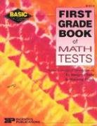 First Grade Book of Math Tests (Basic, Not Boring)