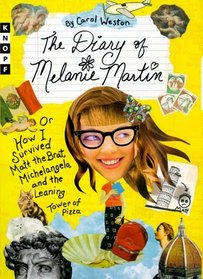 The Diary of Melanie Martin : or How I Survived Matt the Brat, Michelangelo, and the Leaning Tower of Pizza
