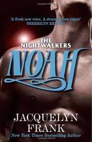 Noah. Jacquelyn Frank (Nightwalkers 5)