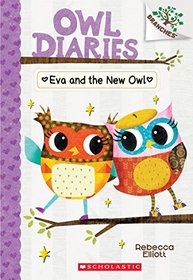 Eva and the New Owl: A Branches Book (Owl Diaries)