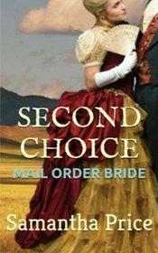 Mail Order Bride: Second Choice (Western Mail Order Brides) (Volume 2)