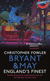Bryant & May - England's Finest (Bryant & May: Peculiar Crimes Unit, Bk 16.5)