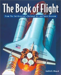 The Book of Flight: From the Smithsonian National Air and Space Museum