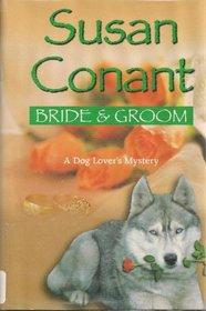 Bride & Groom (Dog Lover's, Bk 16) (Large Print)