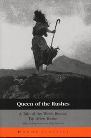 Queen of the Rushes: A Tale of the Welsh Revival (Honno Classics)