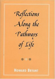 Reflections Along The Pathways Of Life