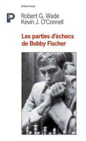 Les Parties d'echecs de Bobby Fisher