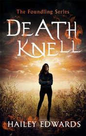 Death Knell (Foundling, Bk 3)
