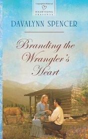 Branding the Wrangler's Heart (Heartsong Presents)